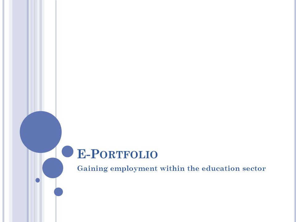 E-P ORTFOLIO Gaining employment within the education sector