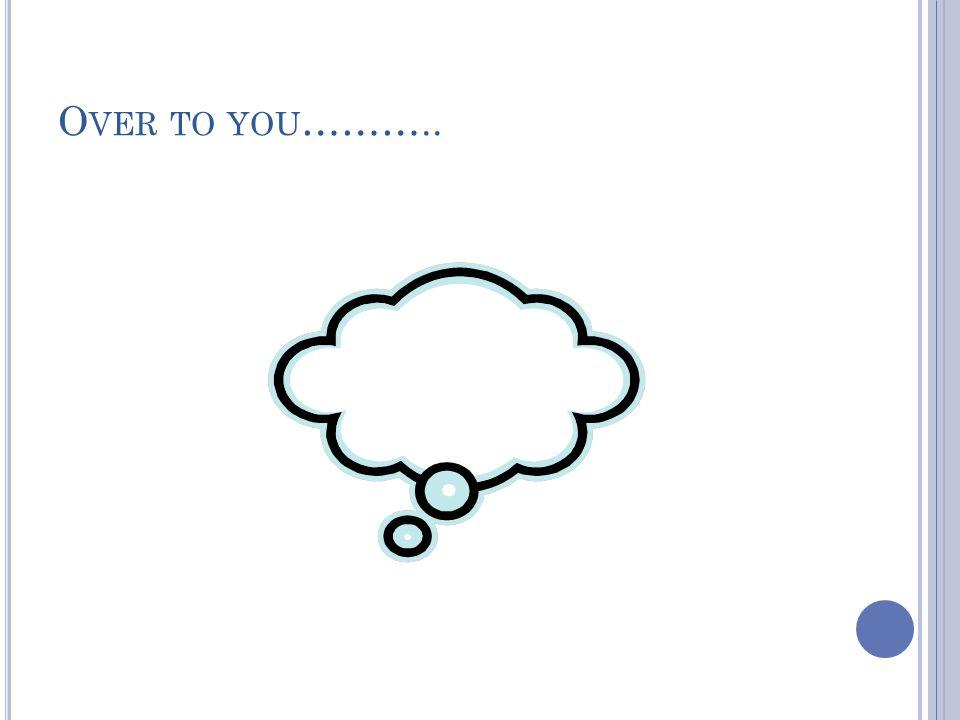 O VER TO YOU ………..