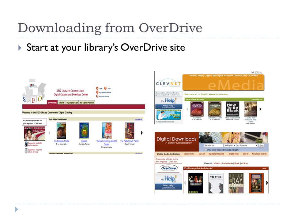 Downloading from OverDrive  Start at your library's OverDrive site