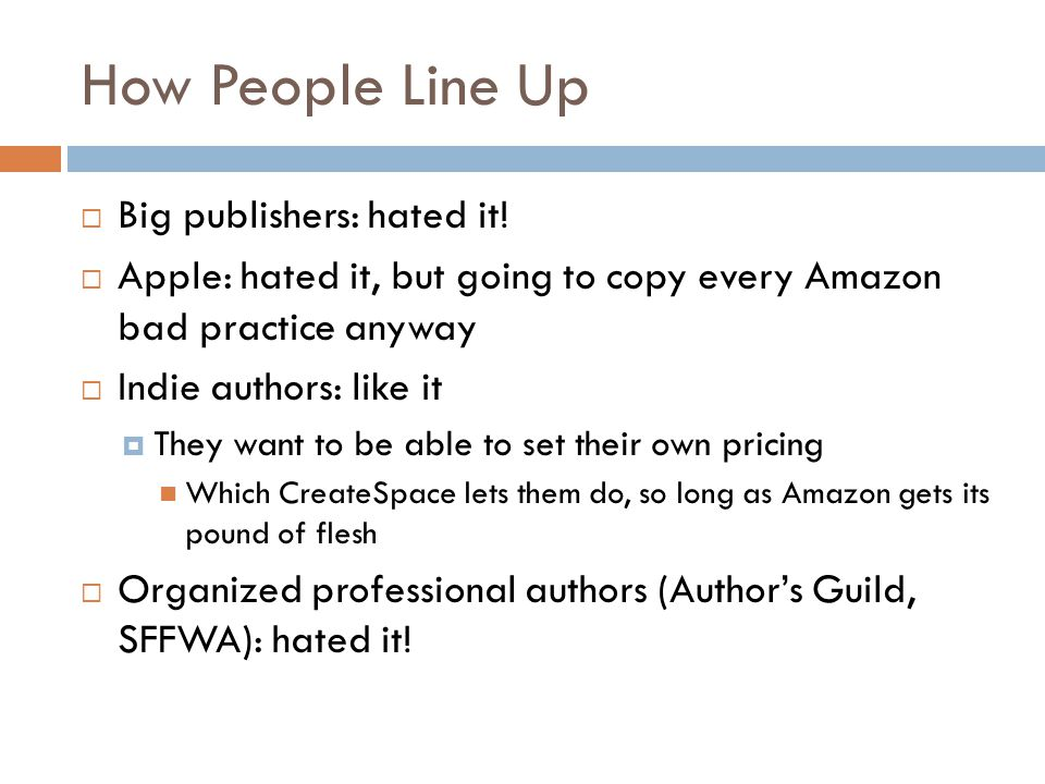 How People Line Up  Big publishers: hated it.
