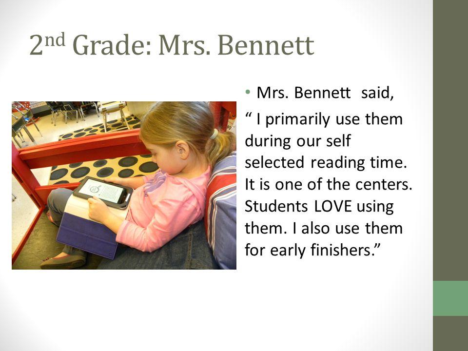 2 nd Grade: Mrs. Bennett Mrs.