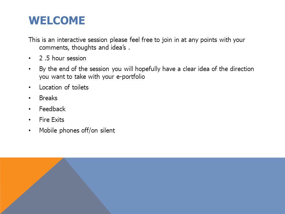 AGENDA FOR THE SESSION – E-PORTFOLIO What are e-portfolios.