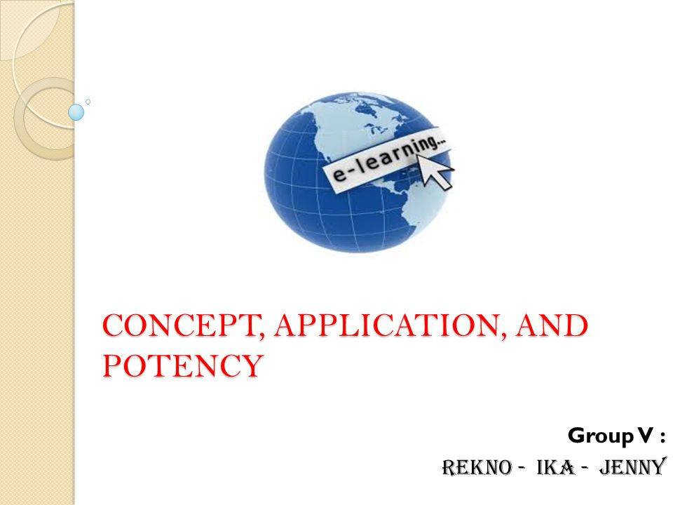 CONCEPT, APPLICATION, AND POTENCY Group V : REKNO - IKA - JENNY