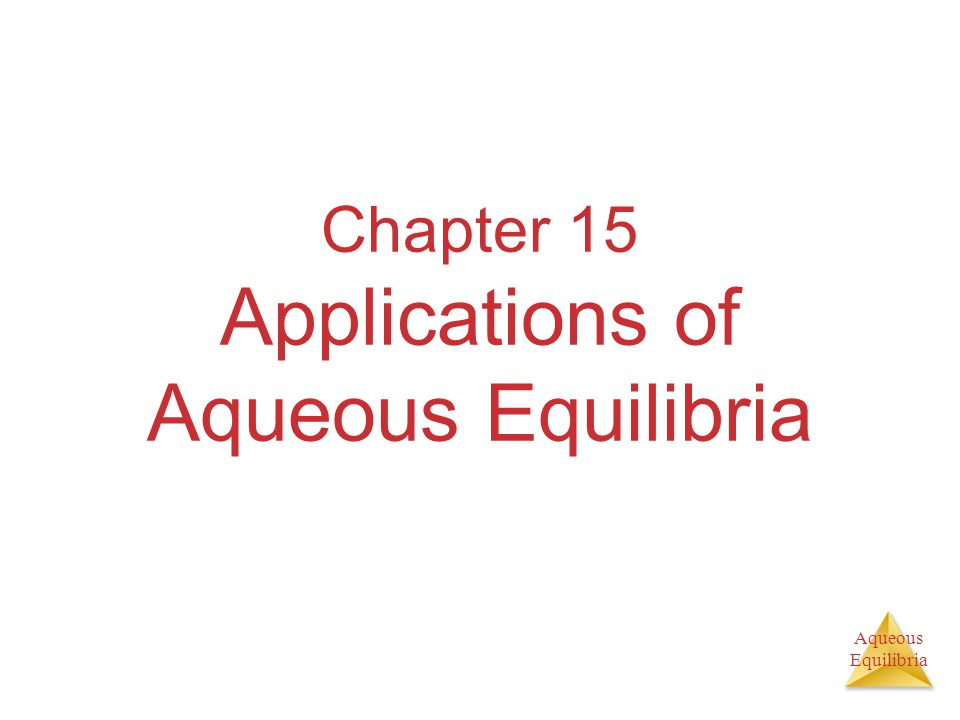 Aqueous Equilibria WEAK ACID – STRONG BASE