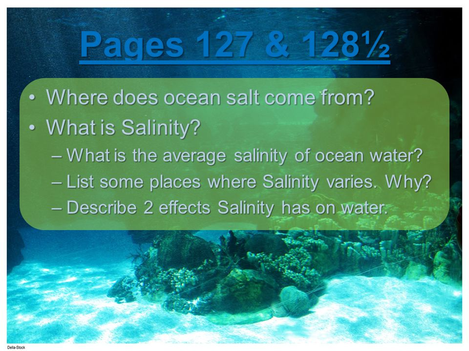 Pages 127 & 128½ Where does ocean salt come from?Where does ocean salt come from.