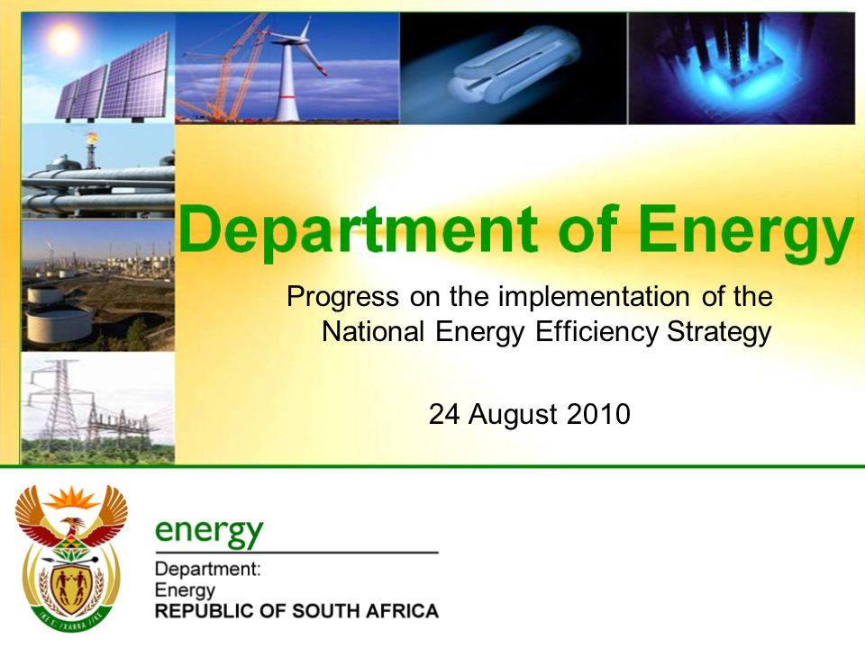 Progress on the implementation of the National Energy Efficiency Strategy 24 August 2010