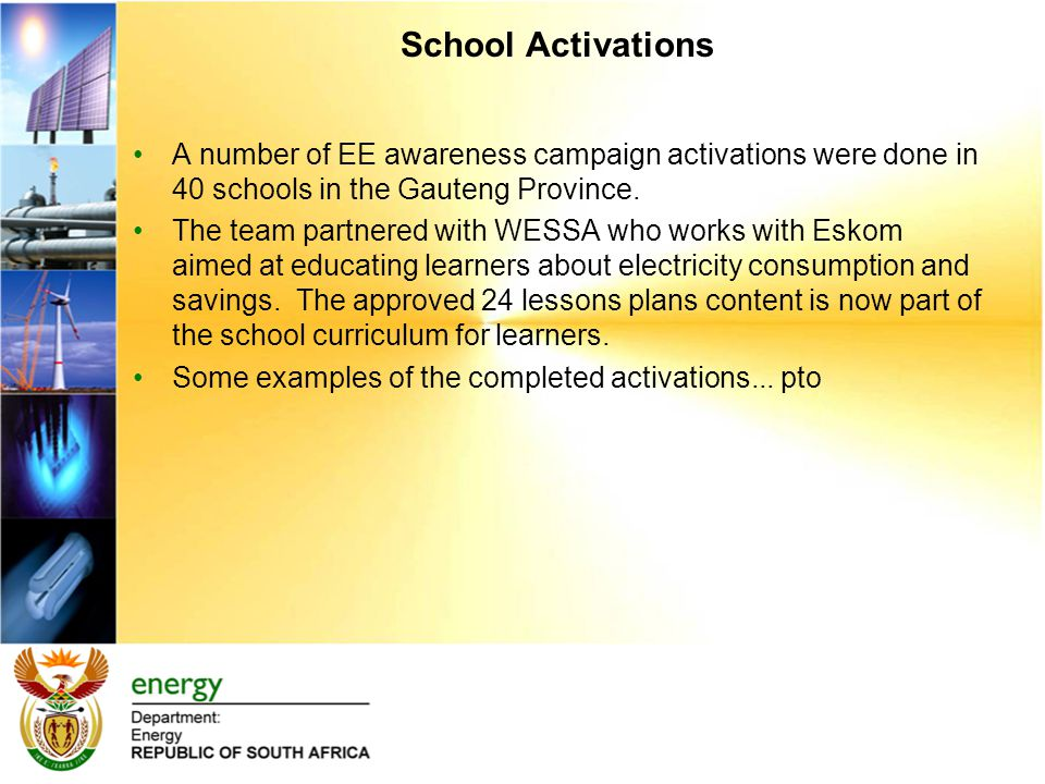 School Activations A number of EE awareness campaign activations were done in 40 schools in the Gauteng Province.