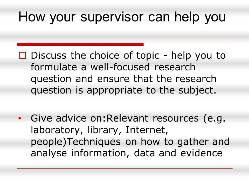 WHERE TO GET HELP  Ask your supervisor.  Heed his or her advice