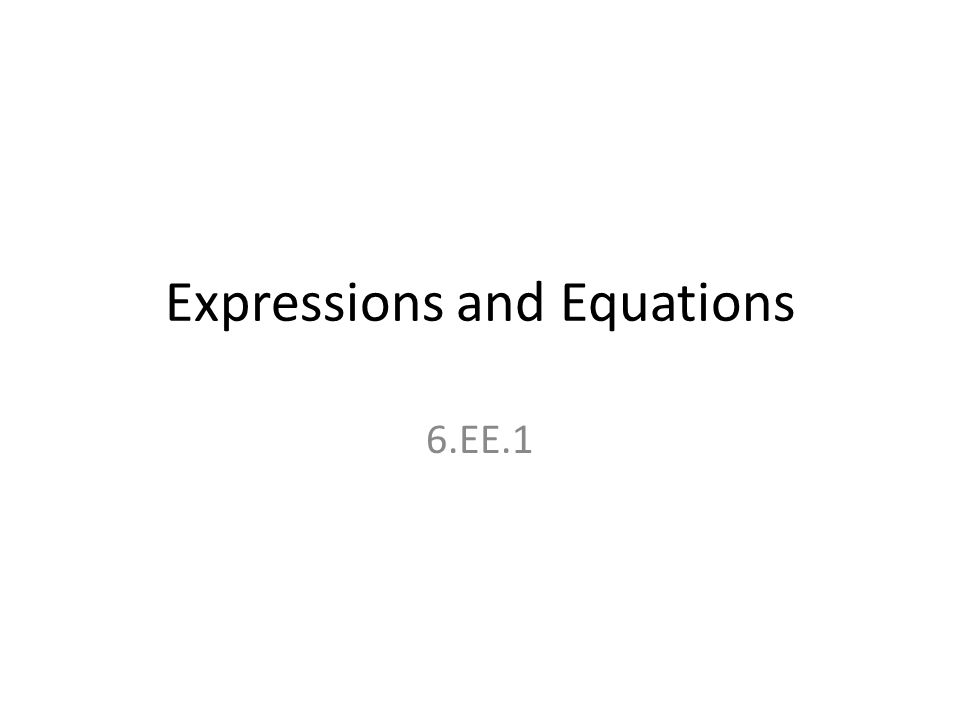 Expressions and Equations 6.EE.1