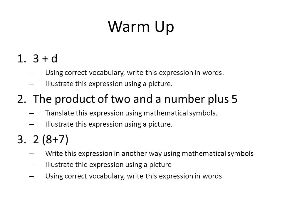 Warm Up 1.3 + d – Using correct vocabulary, write this expression in words.