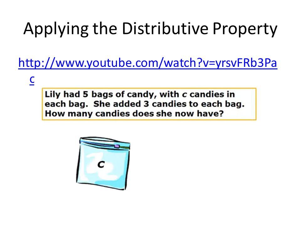 Applying the Distributive Property http://www.youtube.com/watch?v=yrsvFRb3Pa o