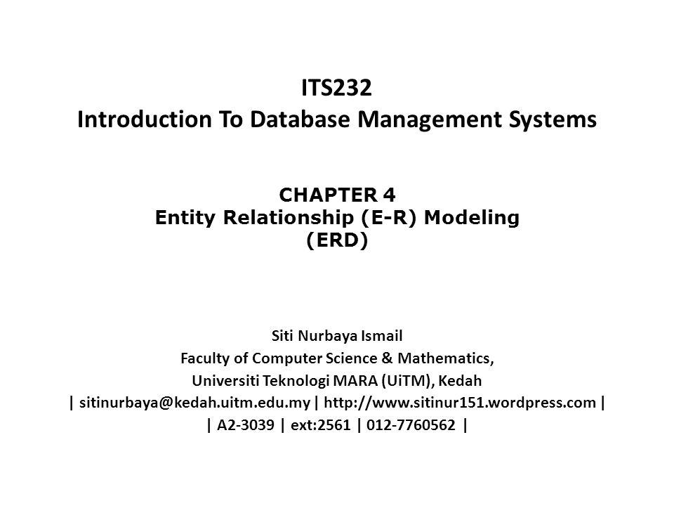 ITS232 Introduction To Database Management Systems Siti Nurbaya Ismail Faculty of Computer Science & Mathematics, Universiti Teknologi MARA (UiTM), Ke