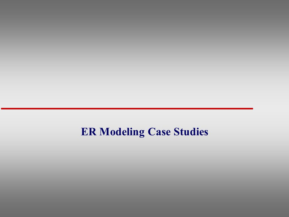 ER Modeling Case Studies