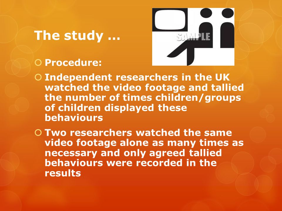 The study …  Results:  Of 64 comparisons made between the behaviour of children at the start and the end of the study, only nine were statistically significant:  Two showed decreases in anti-social behaviour amongst boys  Five showed increases in pro-social behaviour  Two showed decreases in pro-social behaviour in boys