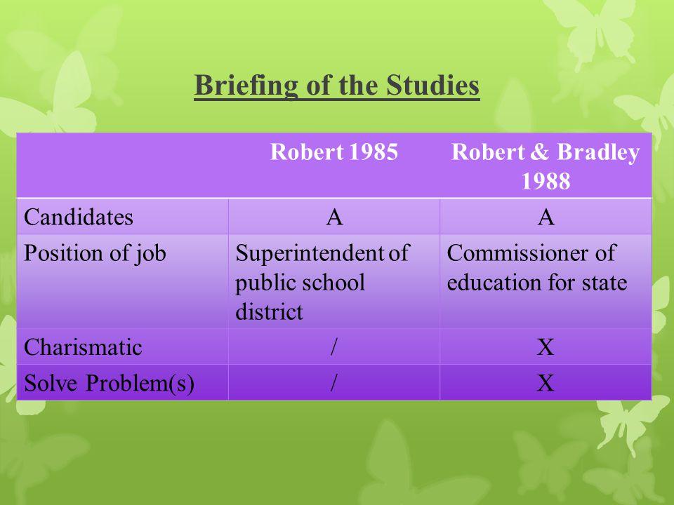 Briefing of the Studies Robert 1985Robert & Bradley 1988 CandidatesAA Position of jobSuperintendent of public school district Commissioner of educatio