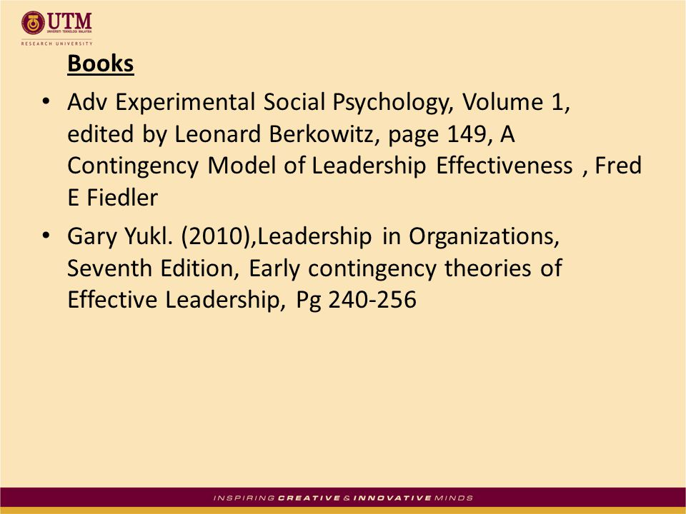 Books Adv Experimental Social Psychology, Volume 1, edited by Leonard Berkowitz, page 149, A Contingency Model of Leadership Effectiveness, Fred E Fiedler Gary Yukl.