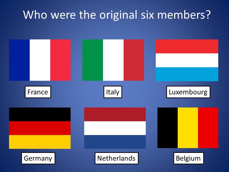 Who were the original six members FranceLuxembourgItaly GermanyNetherlandsBelgium