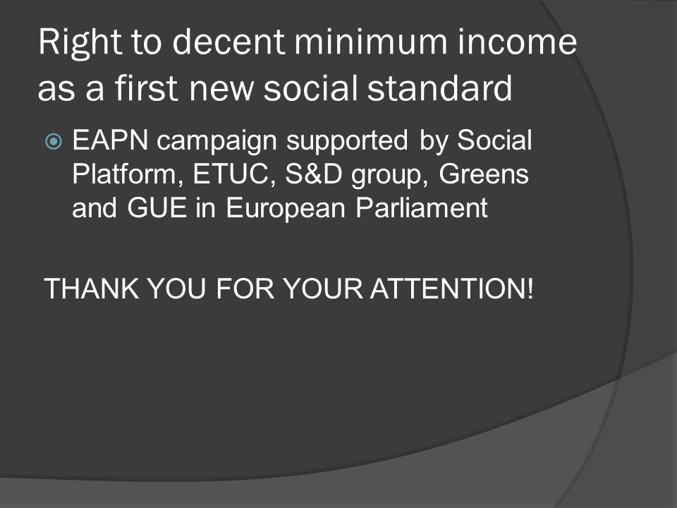 Right to decent minimum income as a first new social standard  EAPN campaign supported by Social Platform, ETUC, S&D group, Greens and GUE in Europea