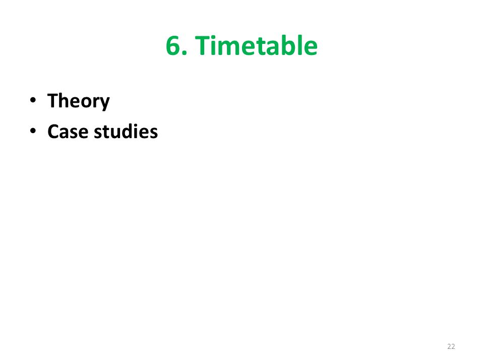 6. Timetable Theory Case studies 22