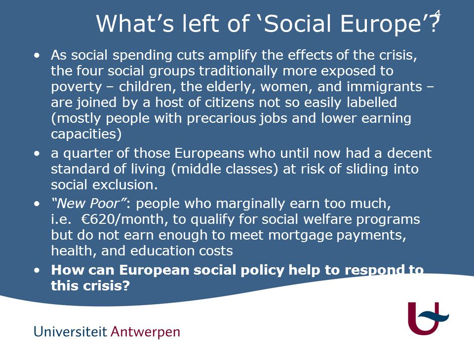 4 What's left of 'Social Europe'? As social spending cuts amplify the effects of the crisis, the four social groups traditionally more exposed to pove