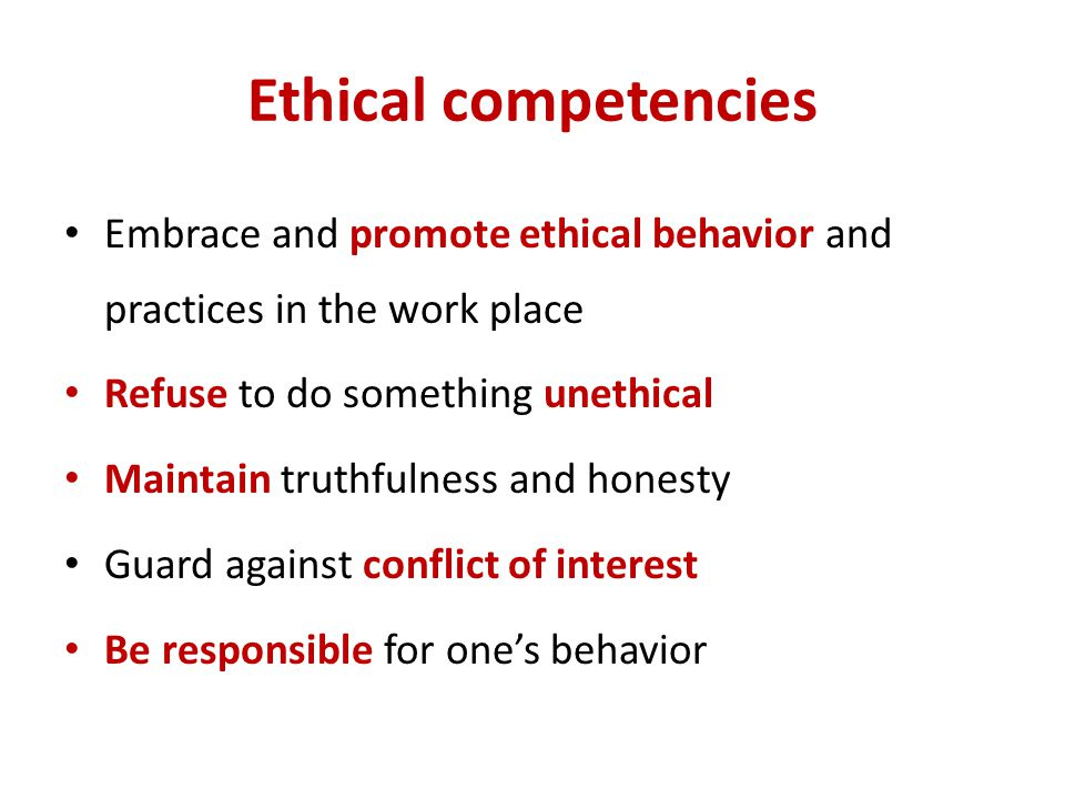 Ethical competencies Recognize and differentiate between ethical and management issues Engage in ethical reasoning