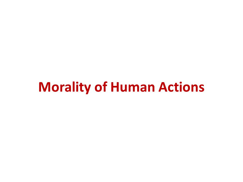 Morality of Human Actions