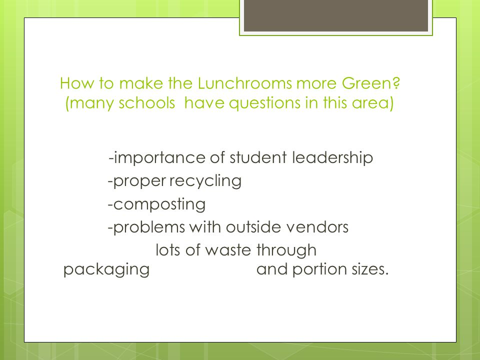 -importance of student leadership -proper recycling -composting -problems with outside vendors lots of waste through packaging and portion sizes.
