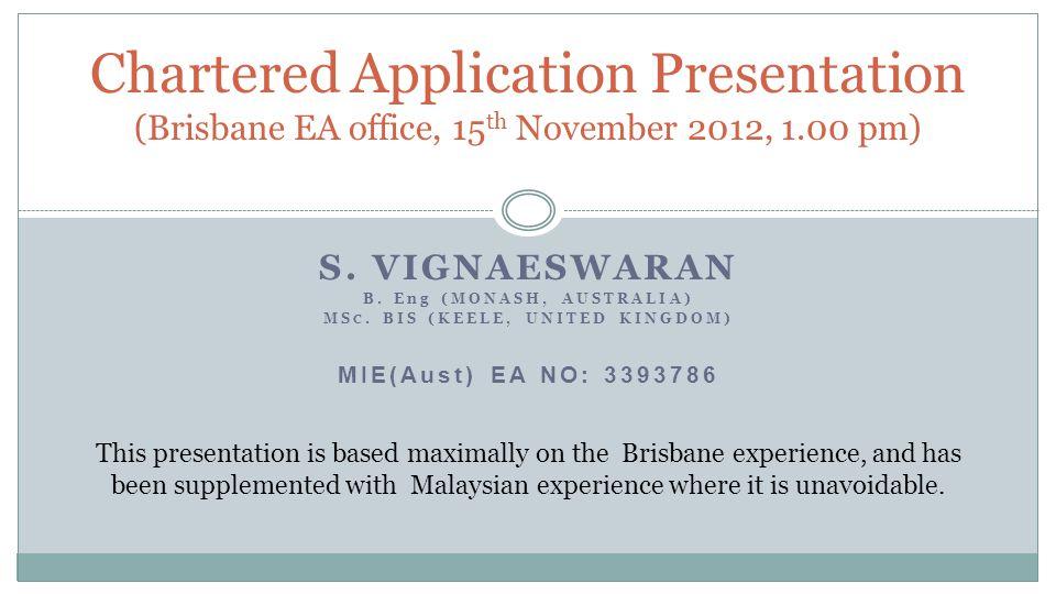 S. VIGNAESWARAN B. Eng (MONASH, AUSTRALIA) MS C.