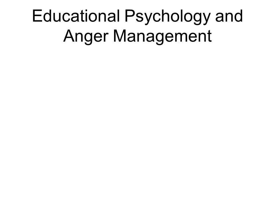 Educational Psychology and Anger Management