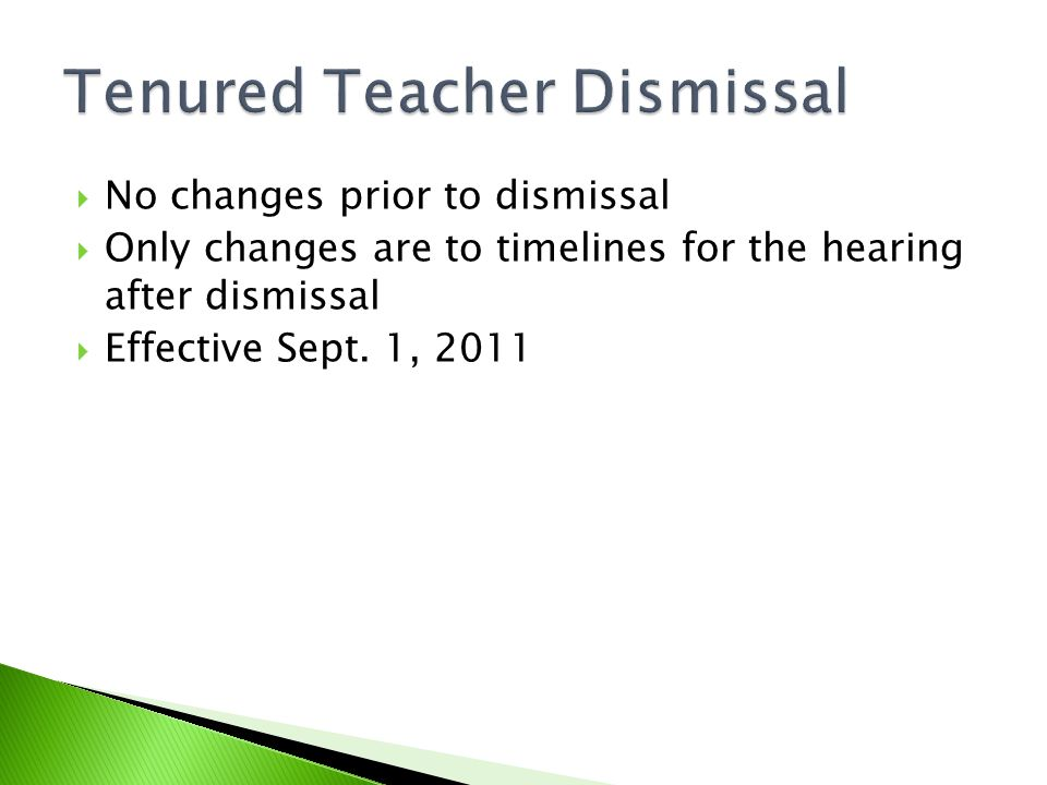 No changes prior to dismissal  Only changes are to timelines for the hearing after dismissal  Effective Sept.