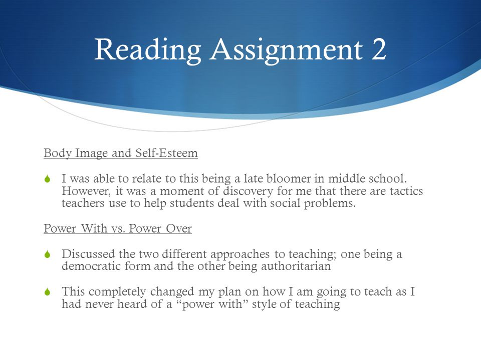 Reading Assignment 2 Body Image and Self-Esteem  I was able to relate to this being a late bloomer in middle school.