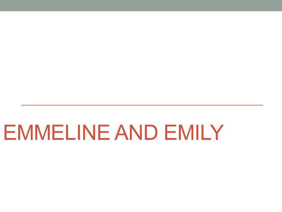 EMMELINE AND EMILY