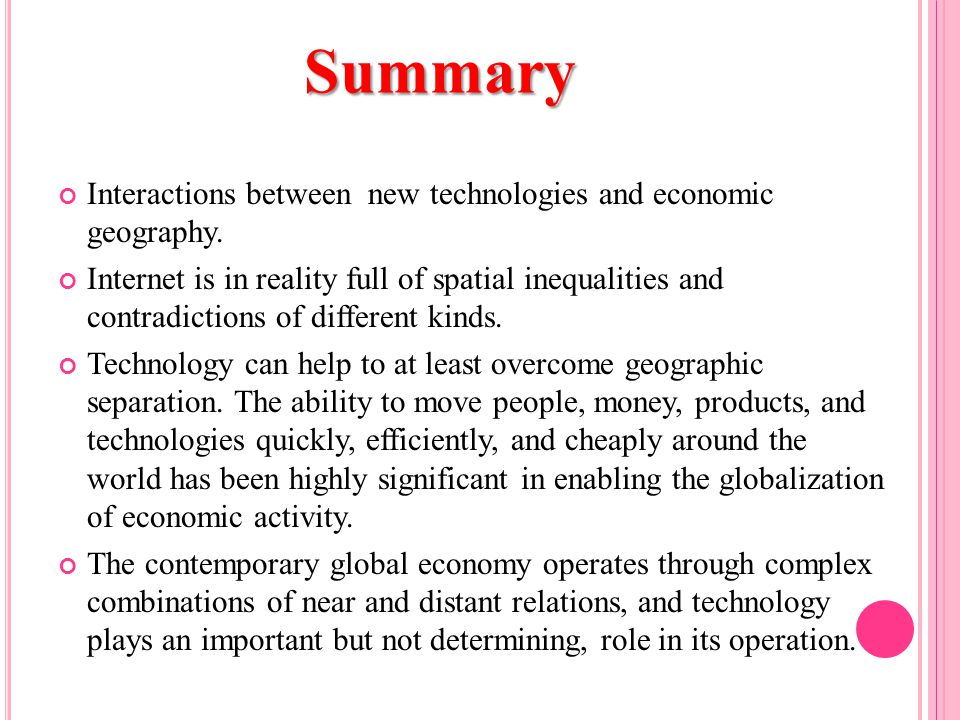 Summary Interactions between new technologies and economic geography.