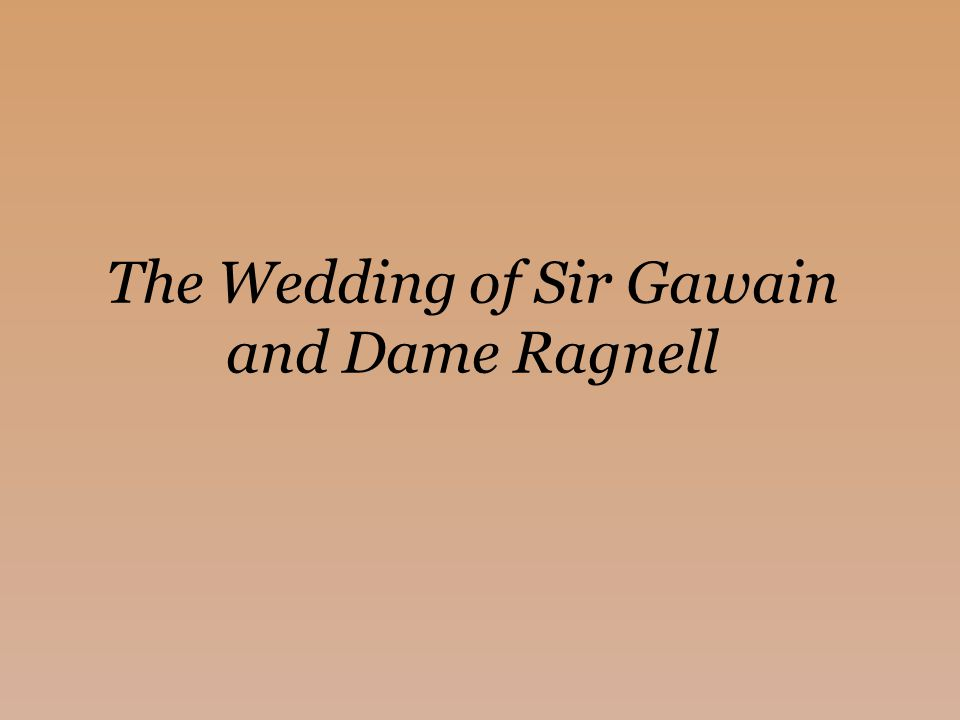 The Wedding of Sir Gawain and Dame Ragnell