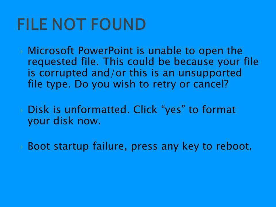  Microsoft PowerPoint is unable to open the requested file.