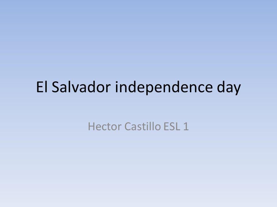 El Salvador independence day Hector Castillo ESL 1