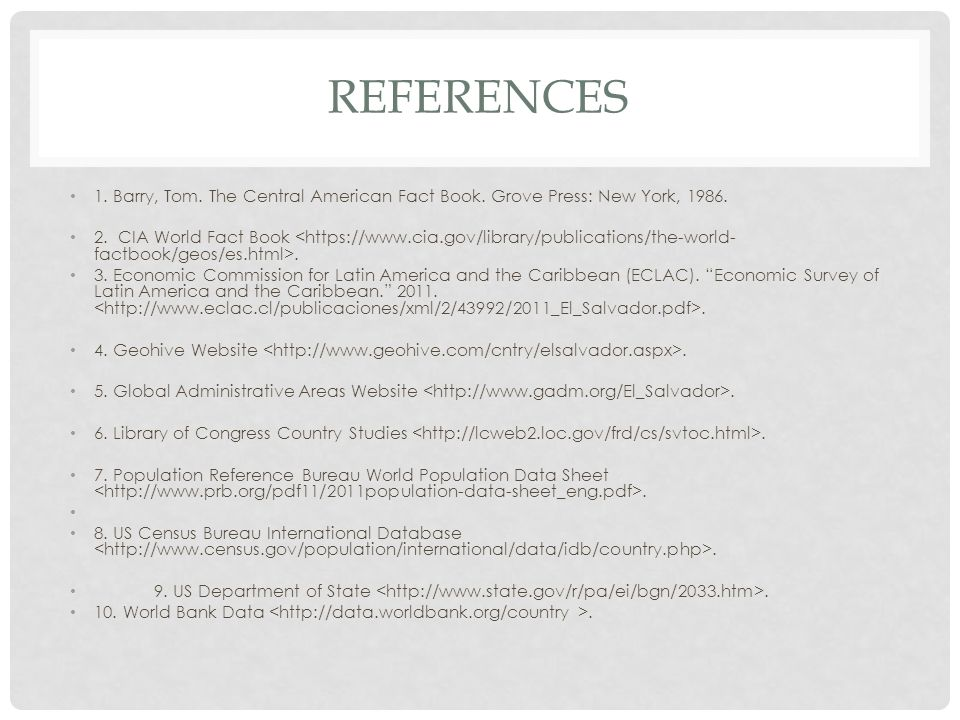 REFERENCES 1. Barry, Tom. The Central American Fact Book.