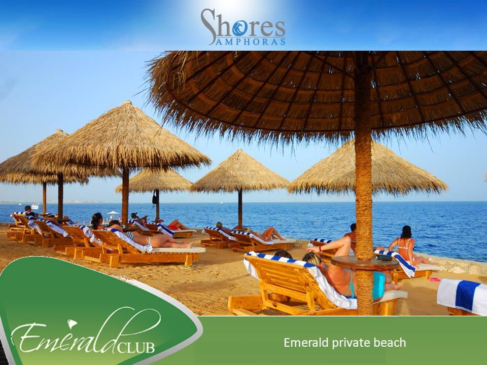 Our VIP club offers numerous exclusive services and facilities to its guests. Emerald private beach
