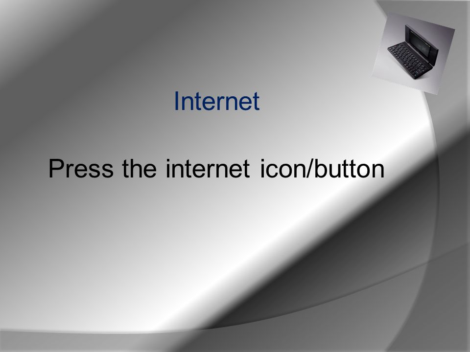 Internet Press the internet icon/button