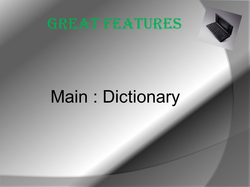 Great features Main : Dictionary