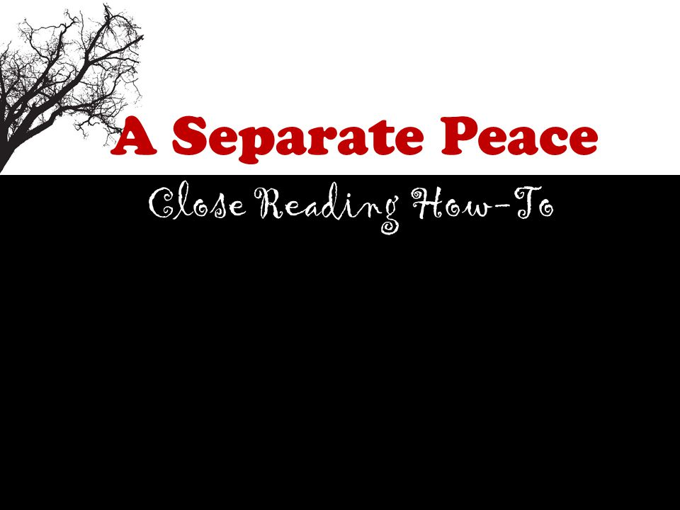a separate peace close reading how to by friday pass in a short  1 a separate peace close reading how to