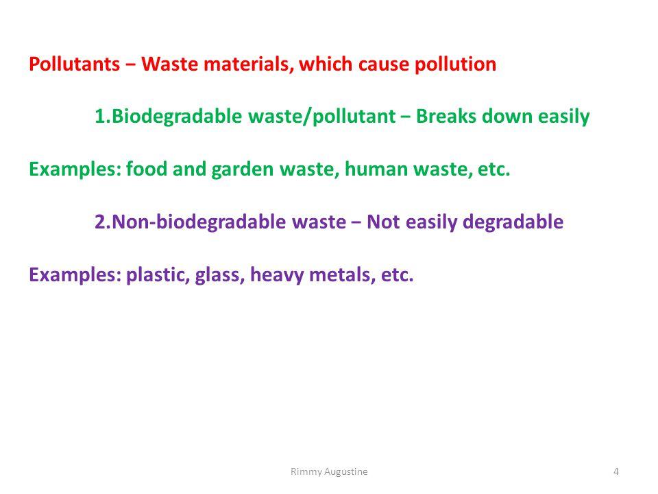 ENVIRONMENTAL POLLUTION - TYPES  ATMOSPHERIC POLLUTION  SOIL POLLUTION  WATER POLLUTION 5Rimmy Augustine