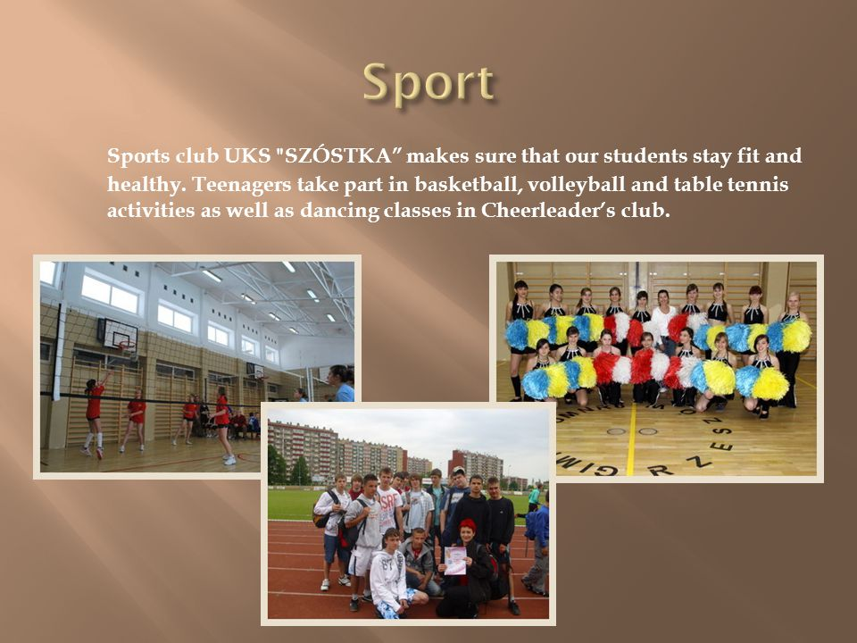 Sports club UKS SZÓSTKA makes sure that our students stay fit and healthy.