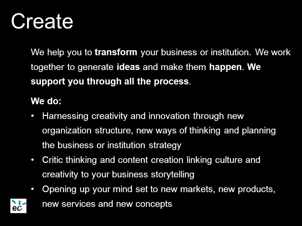 We help you to transform your business or institution.