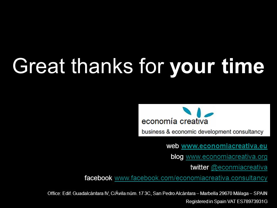 Great thanks for your time web www.economiacreativa.euwww.economiacreativa.eu blog www.economiacreativa.orgwww.economiacreativa.org twitter @econmiacr