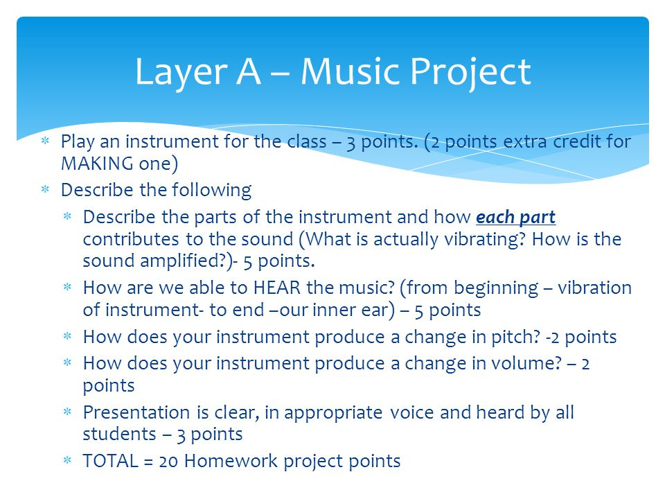 Play an instrument for the class – 3 points.