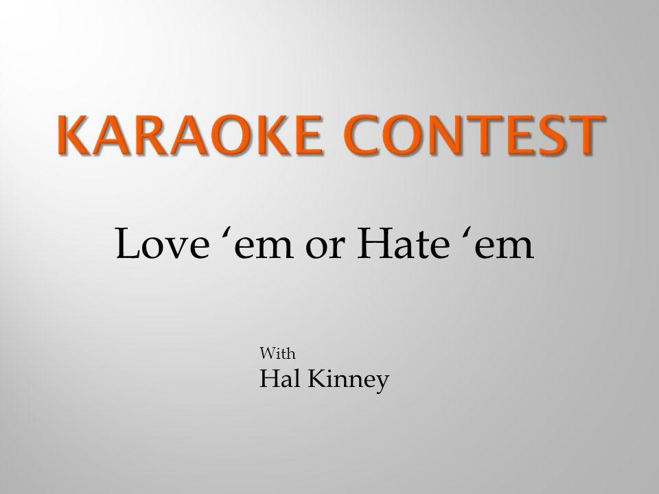 Love 'em or Hate 'em With Hal Kinney