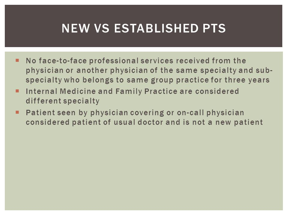  No face-to-face professional services received from the physician or another physician of the same specialty and sub- specialty who belongs to same