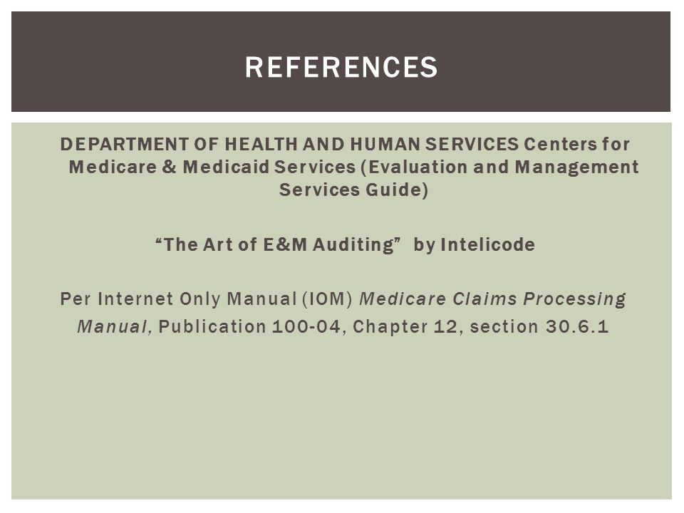 "DEPARTMENT OF HEALTH AND HUMAN SERVICES Centers for Medicare & Medicaid Services (Evaluation and Management Services Guide) ""The Art of E&M Auditing"""