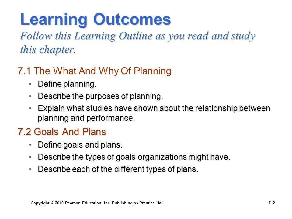 Copyright © 2010 Pearson Education, Inc. Publishing as Prentice Hall 7–2 Learning Outcomes Follow this Learning Outline as you read and study this cha